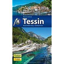 Tessin Reiseführer Michael Müller Verlag: Individuell reisen mit vielen praktischen Tipps.