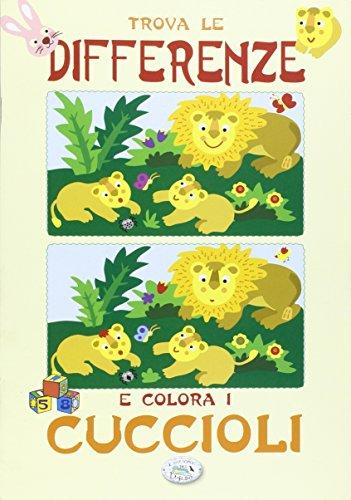 Trova le differenze e colora i cuccioli. Ediz. illustrata
