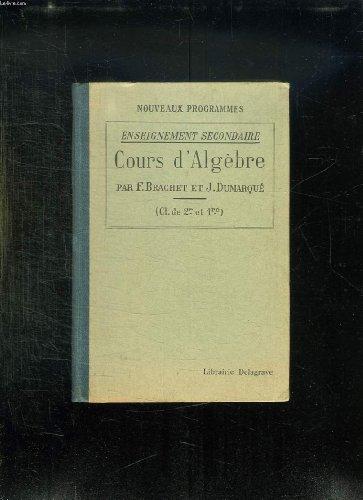 COURS D ALGEBRE A L USAGE DE L ENSEIGNEMENT SECONDAIRE. 5em EDITION.