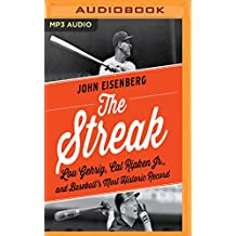 The Streak: Lou Gehrig, Cal Ripken, and Baseball's Most Historic Record