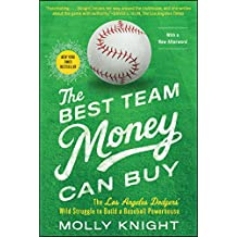 9ca0473500e The Best Team Money Can Buy: The Los Angeles Dodgers\' Wild Struggle to