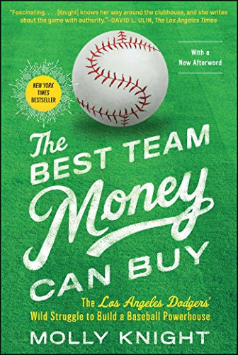 The Best Team Money Can Buy: The Los Angeles Dodgers' Wild Struggle to Build a Baseball Powerhouse por Molly Knight