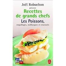 Recettes de grands chefs : Les poissons, coquillages, mollusques, crustacés de Joël Robuchon,Guy Job ( 8 décembre 2004 )