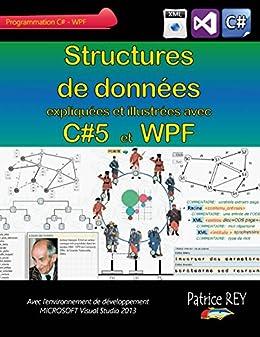 Structures de données avec C#5 et WPF: avec Visual Studio 2013 par [Rey, Patrice]