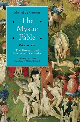 The Mystic Fable: The Sixteenth And Seventeenth Centuries: 2 (Religion and Postmodernism) por Michel de Certeau