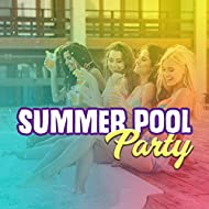 Summer Pool Party – Chill Out 2017, The Best of Electronic Music, Summer Relaxation, Party Hits