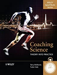 Coaching Science: Theory into Practice (Wiley SportTexts)