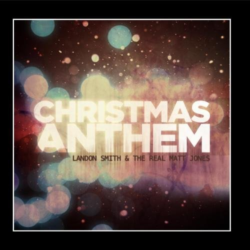 Landon Single (Christmas Anthem - Single by Landon Smith & The Real Matt Jones)