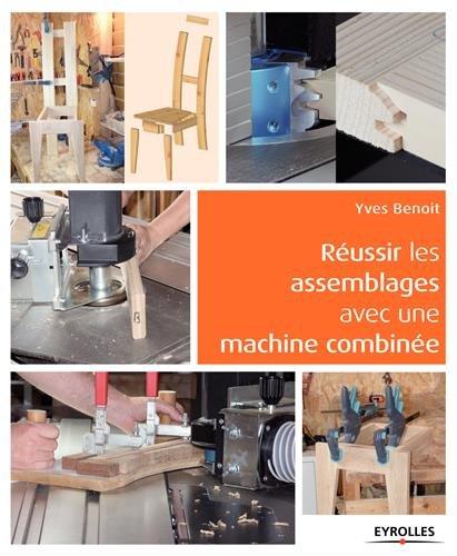 Russir les assemblages avec une machine combine