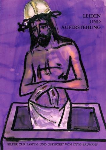 Leiden und Auferstehung (Ausstellungskataloge / Bischöfliches Zentralarchiv und Bischöfliche Zentralbibliothek Regensburg) by Martin Angerer (1991-01-01)