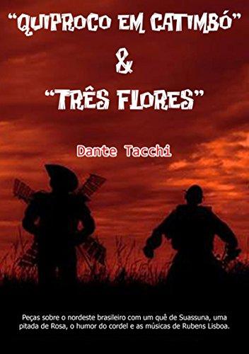 """""""Quiprocó Em Catimbó"""" & """"Três Flores"""" (Portuguese Edition)"""