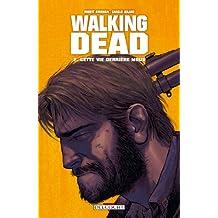 Walking Dead T02 : Cette vie derrière nous... (French Edition)