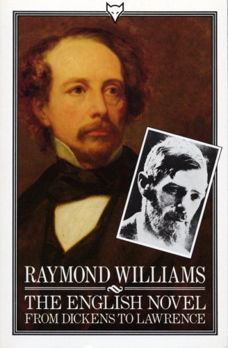 The English Novel From Dickens To Lawrence por Raymond Williams