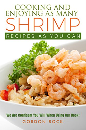cooking-and-enjoying-as-many-shrimp-recipes-as-you-can-we-are-confident-you-will-when-using-our-book