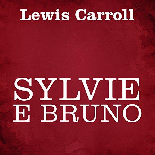 Sylvie e Bruno | Lewis Carroll
