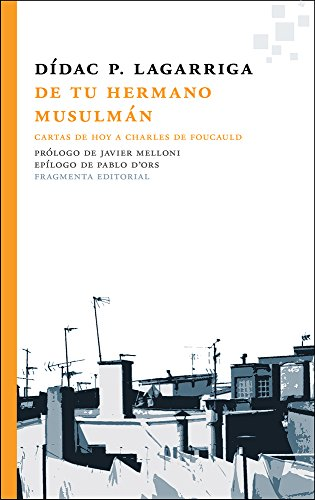 De Tu Hermano Musulmán (Fragmentos) por Dídac P. Lagarriga