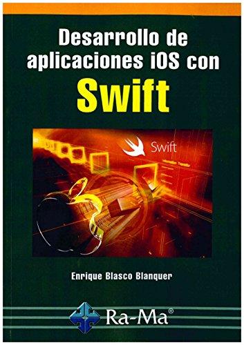 Desarrollo de aplicaciones IOS con Swift por ENRIQUE BLASCO BLANQUER