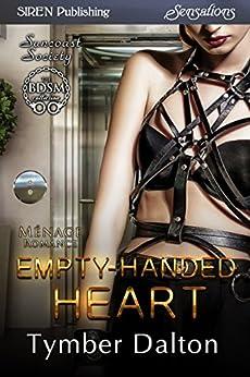 Empty-Handed Heart [Suncoast Society] (Siren Publishing Menage Everlasting) di [Dalton, Tymber]