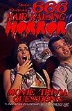 666 Hair-Raising Horror Movie Trivia Questions by James Newman (2013-12-31)