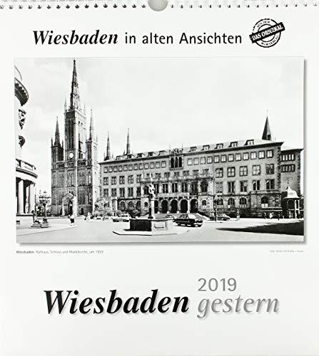 Wiesbaden gestern 2019: Wiesbaden in alten Ansichten