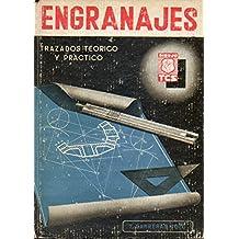 ENGRANAJES. TRAZADOS TEÓRICO Y PRÁCTICO. SEGUNDA PARTE: ENGRANAJES CÓNICOS, HELICOIDALES Y RUEDAS DE CADENAS. 2ª ed. Pequeña falta en lomo. Sellos ex-libris.
