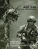 Army Doctrine Publication ADP 3-05 Special Operations August 2012 by United States Government US Army (2012-09-06)