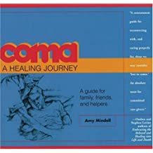 Coma: A Healing Journey by Amy Mindell (1999-01-01)