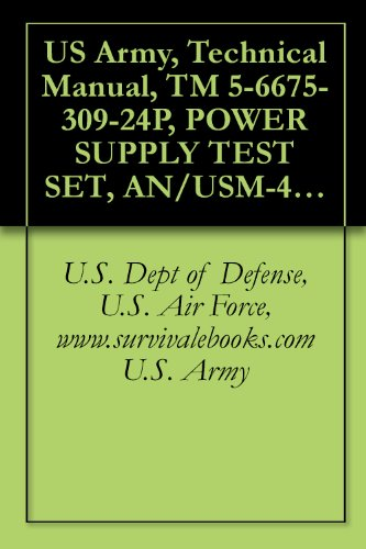 anual, TM 5-6675-309-24P, POWER SUPPLY TEST SET, AN/USM-428, (NSN 6675-01-075-4033), {TM 08840A-24P/2} (English Edition) (Air Force Party Supplies)