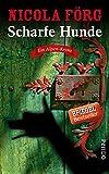 Scharfe Hunde: Ein Alpen-Krimi (Alpen-Krimis, Band 8)