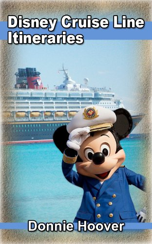 Disney Cruise : Disney Cruise Line Itineraries - A detailed look inside the Disney Cruise Line schedule (English Edition) (Port Canaveral)