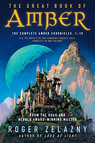 The Great Book of Amber: The Complete Amber Chronicles, 1-10 (Chronicles of Amber) por Roger Zelazny