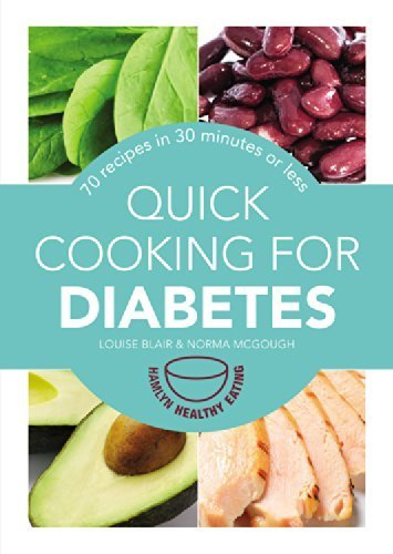 Quick Cooking for Diabetes: 70 recipes in 30 minutes or less (Hamlyn Healthy Eating) by Louise Blair (2015-02-03)