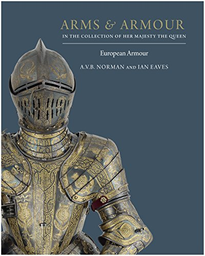 Arms & Armour: in the Collection of Her Majesty The Queen: European Armour por A.V.B. Norman