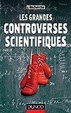 Telecharger Livres Les grandes controverses scientifiques Heliocentrisme gravitation universelle ces polemiques qui ont marque la science (PDF,EPUB,MOBI) gratuits en Francaise