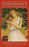 Pomegranate: The Most Medicinal Fruit by Robert A. Newman (2007-08-01) - Robert A. Newman;Ephraim P. Lansky;Melissa L. Block