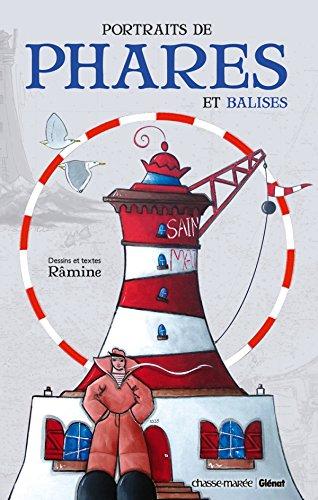Portraits de phares et balises: De Dunkerque aux Lavezzi par Râmine