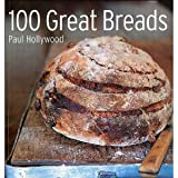 100 Great Breads by Paul Hollywood (2004) Paperback