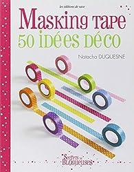 Masking Tape : 50 idées déco par Natacha Duquesne