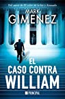 El caso contra William par Mark Gimenez