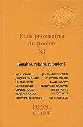 Etats provisoires du poème : Tome 11, Renaître, refaire, refonder ?