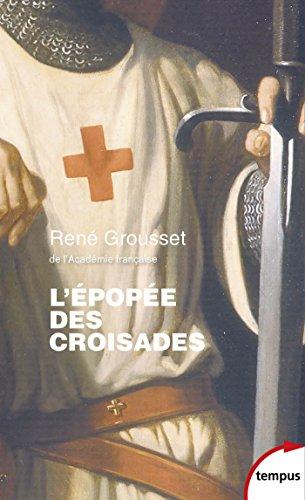 L'épopée des Croisades (TEMPUS t. 6) par René GROUSSET