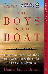 The Boys in the Boat: Nine Americans and Their Epic Quest for Gold at the 1936 Berlin Olympics by Daniel James Brown (2014-11-05)