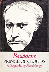 Baudelaire, Price of Clouds: A Biography: Prince of Clouds