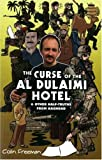 Curse of the Al Dulaimi Hotel : And Other Half-Truths from Baghdad