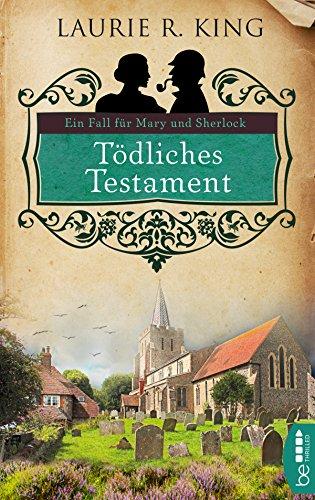 Tödliches Testament: Ein Fall für Mary und Sherlock (Mary Russell 3)