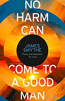 No Harm Can Come to a Good Man by [Smythe, James]