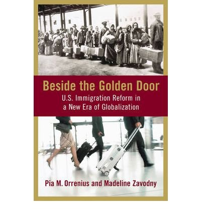 -beside-the-golden-door-us-immigration-reform-in-a-new-era-of-globalization-by-pia-m-orrenius-aug-20