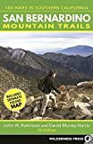 San Bernardino Mountain Trails: 100 Hikes in Southern California by John W. Robinson (2016-10-18)