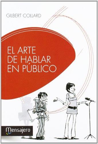 El arte de hablar en público: Secretos desvelados de los oradores (Educacion Y Aprendizaje)