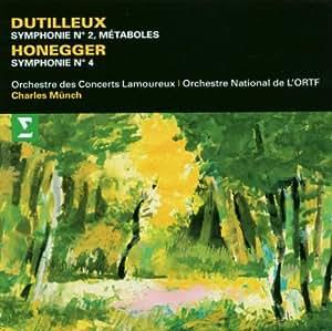 Dutilleux : Symphonie n°2, Métaboles - Honegger : Symphonie n°4